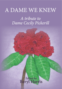 A Dame We Knew A tribute to Dame Cecily Pickerill Beryl Harris