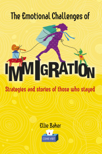The Emotional Challenges of Immigration Ellie Baker