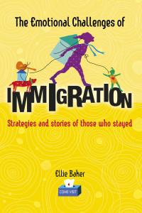 The Emotional Challenges of Immigration Ellie Baker