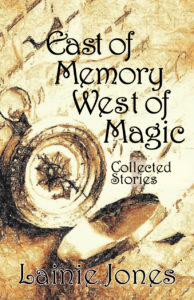 East of Memory West of Magic Lainie Jones