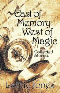 East of Memory West of Magic Lainie Jones