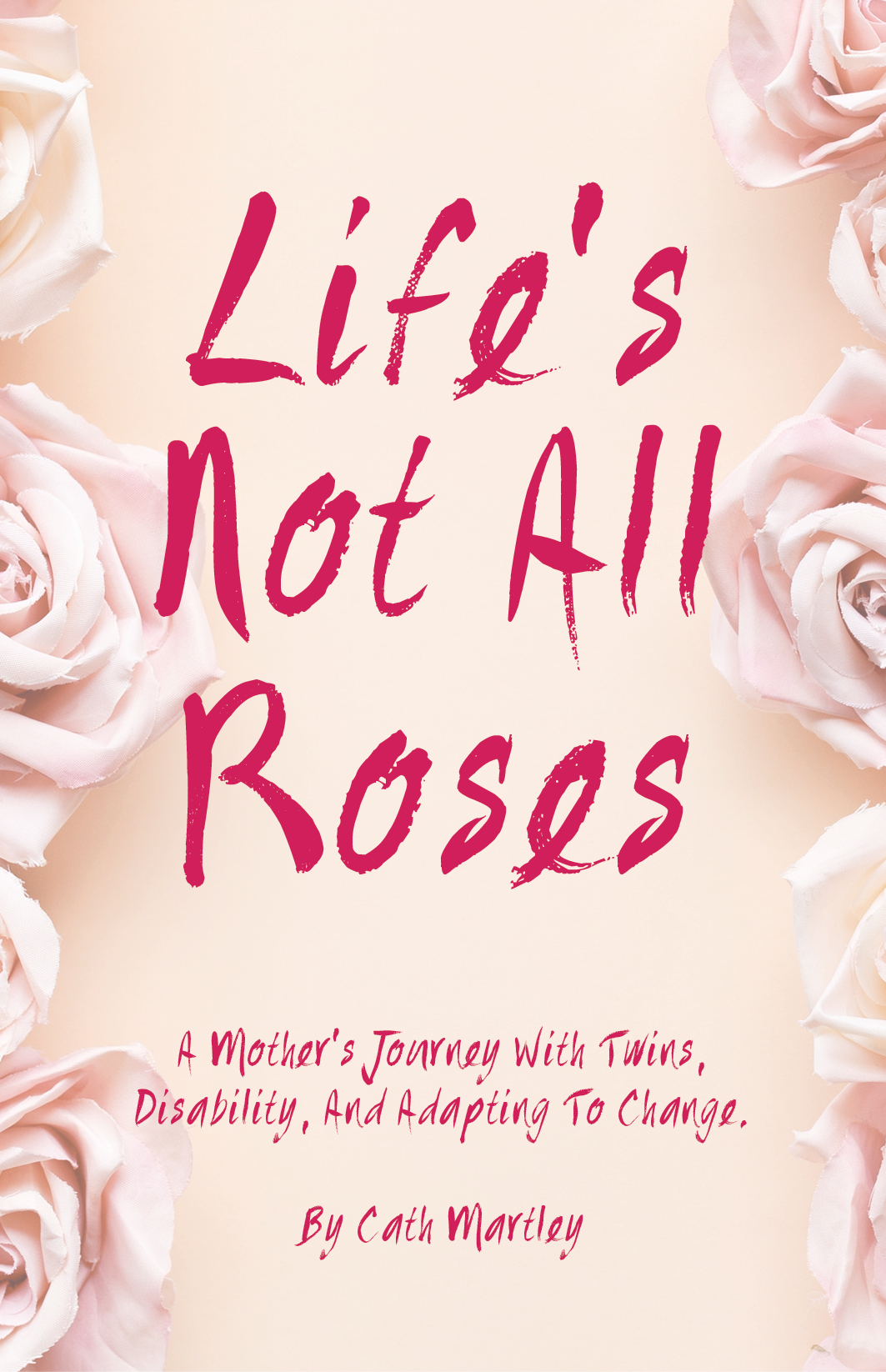 Life's Not All Roses cover